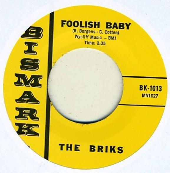 "BRIKS ""FOOLISH BABY/CAN YOU SEE ME"" 7"""