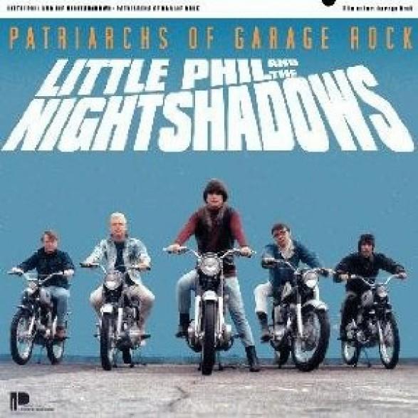 "LITTLE PHIL & THE NIGHTSHADOWS ""PATRIARCHS OF GARAGE ROCK"" CD"