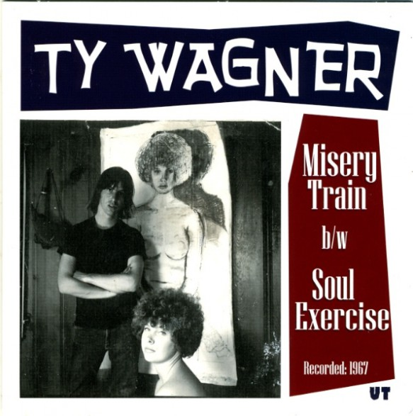 "TY WAGNER ""Misery Train / Soul Excercise"" 7"""