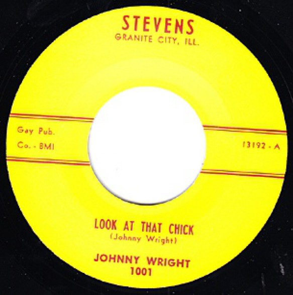 """JOHNNY WRIGHT """"LOOK AT THAT CHICK / GOTTA HAVE YOU FOR MYSEL"""" 7"""""""