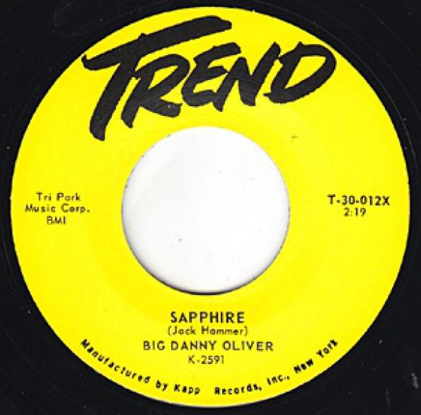 "BIG DANNY OLIVER ""SAPPHIRE / I WANNA GO STEADY"" 7"""