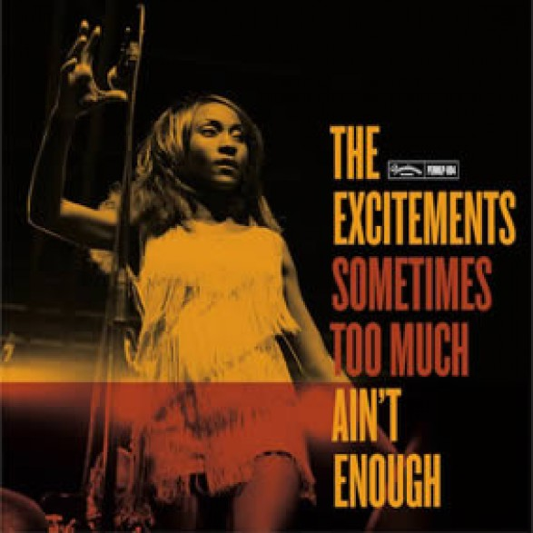 "EXCITEMENTS ""Sometimes Too Much Ain't Enough"" LP"
