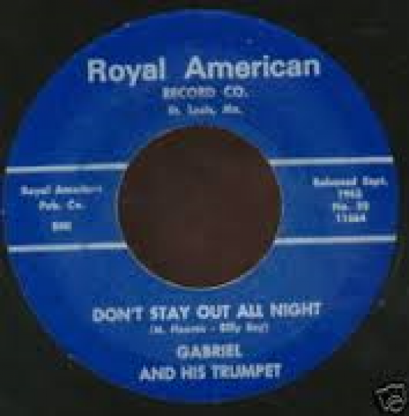 """GABRIEL & HIS TRUMPET """"DON'T STAY OUT ALL NIGHT/People You Don't Know My Mind"""" 7"""""""