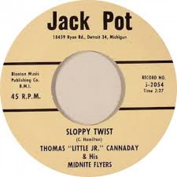 "THOMAS 'LITTLE JR.' CANNADAY ""SLOPPY TWIST / HELLO"" 7"""