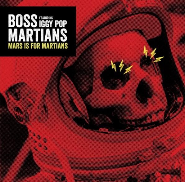 """BOSS MARTIANS (feat. Iggy Pop) """"Mars Is For Martians"""" 7"""""""