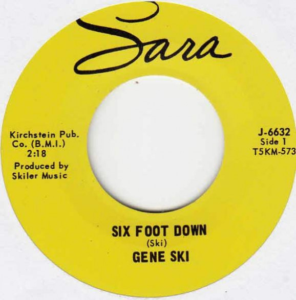 "GENE SKI ""Six Foot Down/ Feelin' Bad"" 7"""
