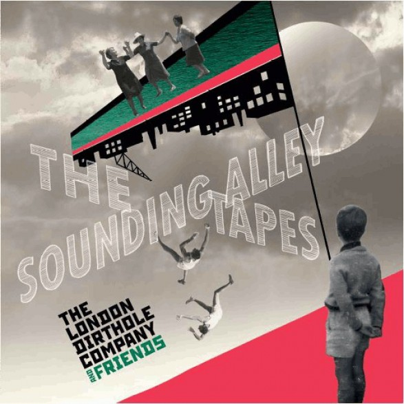 """LONDON DIRTHOLE COMPANY """"The Sounding Alley Tapes"""" LP"""