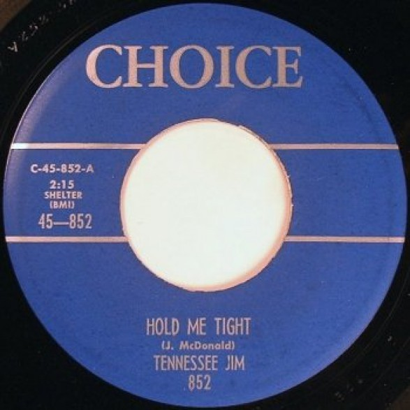 "TENNESSEE JIM ""HOLD ME TIGHT/My Baby, She's Rockin"" 7"""