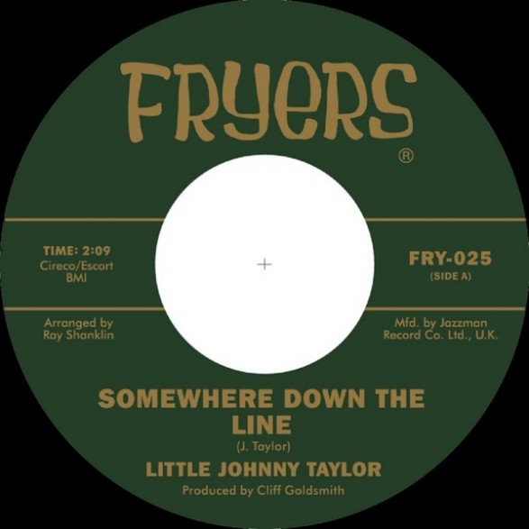 """LITTLE JOHNNY TAYLOR """"Somewhere Down The Line/ What You Need is a Ball"""" 7"""""""