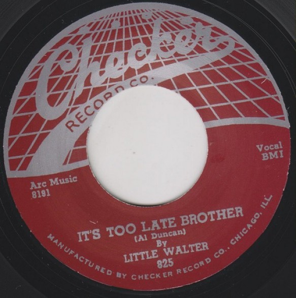 """LITTLE WALTER """"IT'S TOO LATE BROTHER / I HATE TO SEE YOU GO"""" 7"""""""