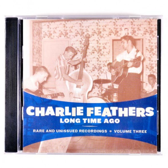 """CHARLIE FEATHERS """"LONG TIME AGO"""" CD"""