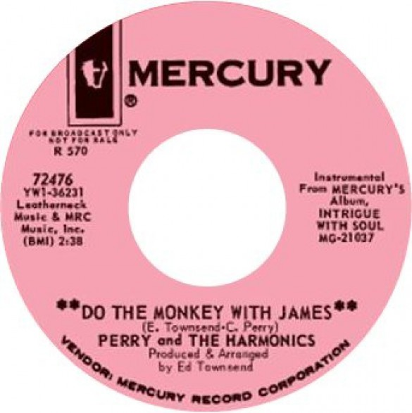 "PERRY & THE HARMONICS ""DO THE MONKEY WITH JAMES / JAMES OUT OF SIGHT"" 7"""