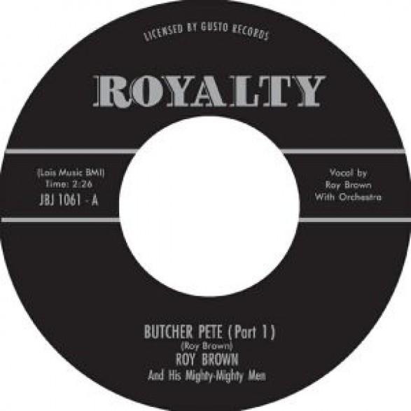 "ROY BROWN ""BUTCHER PETE PT. 1&2"" 7"""