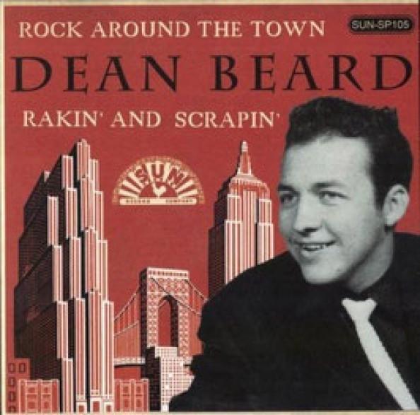 "DEAN BEARD ""Rock Around The Town/ Rakin' And Scrapin' (alt. take)"" 7"""