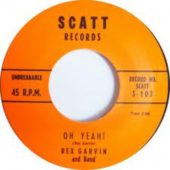 """REX GARVIN """"OH YEAH / I TOLD YOU BEFORE"""" 7"""""""