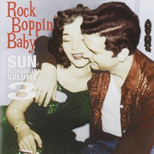 SUN ROCKABILLY VOLUME 3 ROCK BOPPIN' BABY CD