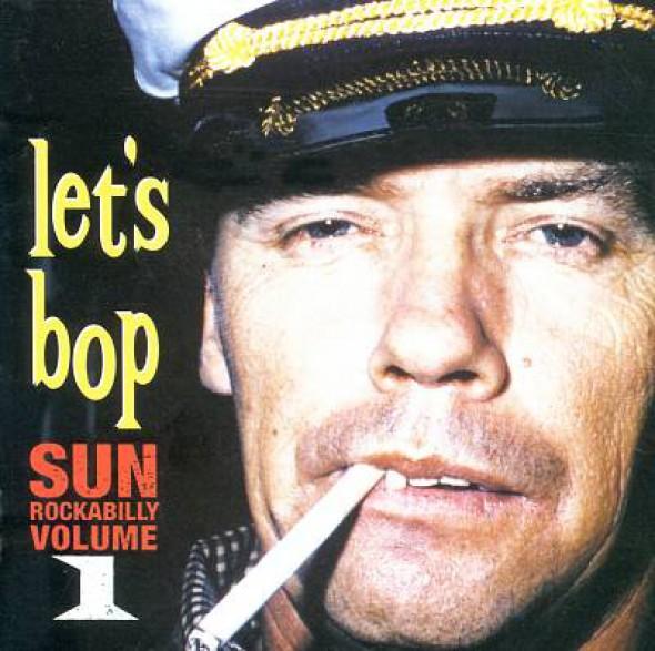 SUN ROCKABILLY VOL.1 -LET'S BOP CD