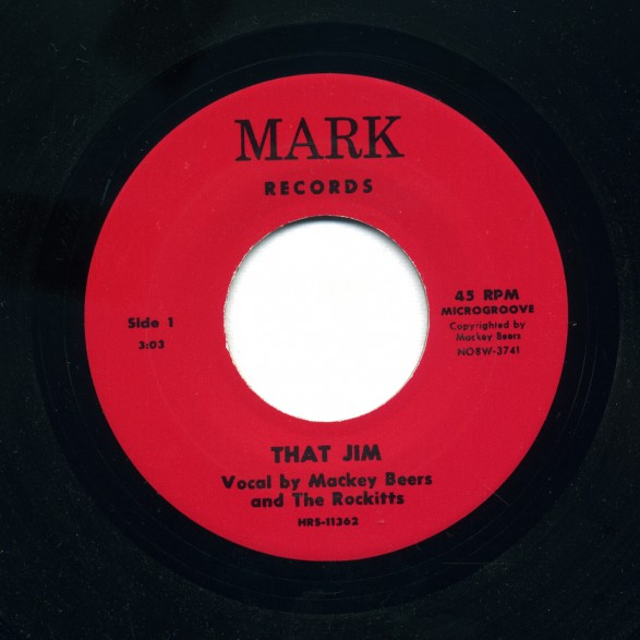"MACKEY BEERS & THE ROCKITTS ""THAT JIM/ LORIE LEE""  7"""