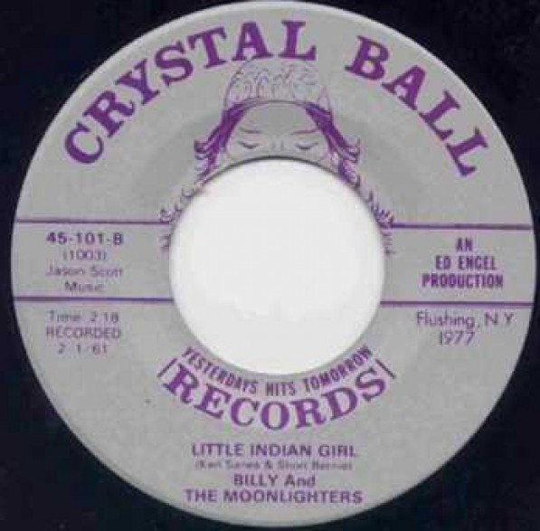 """BILLY & THE MOONLIGHTERS """"LITTLE INDIAN GIRL/ YOU MADE ME CRY"""" 7"""""""