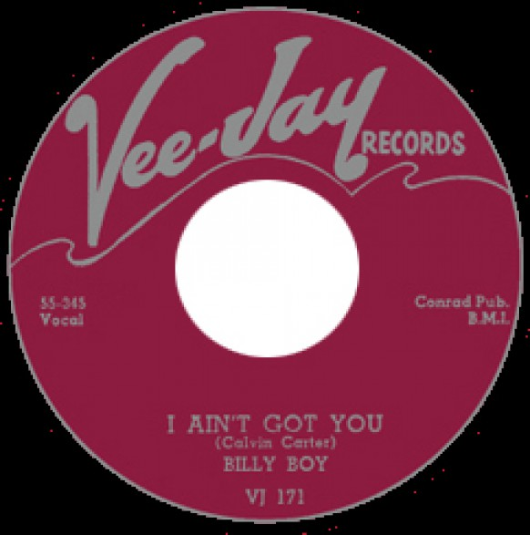 """BILLY BOY """"I AIN'T GOT YOU/ DON'T STAY OUT ALL NIGHT"""" 7"""""""