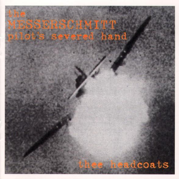 """HEADCOATS """"The Messerschmitt Pilot's Severed Hand"""" LP"""