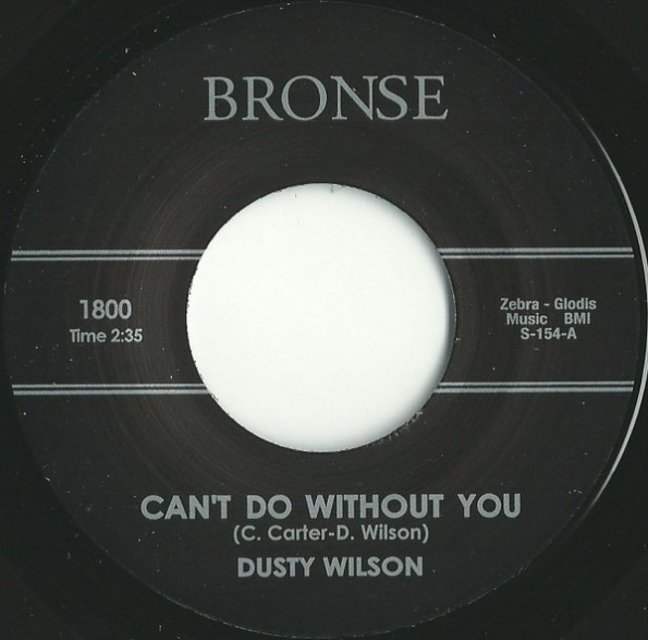 """DUSTY WILSON """"CAN'T DO WITHOUT YOU/ LIFE NOT WORTH LIVING"""" 7"""""""