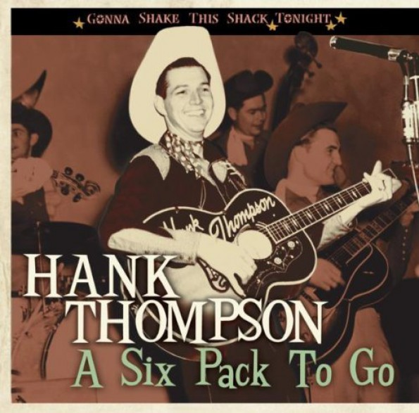 "HANK THOMPSON ""A SIXPACK TO GO...! CD"