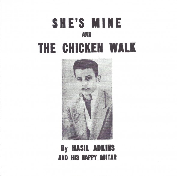 "HASIL ADKINS ""CHICKEN WALK / SHE'S MINE"" 7"""