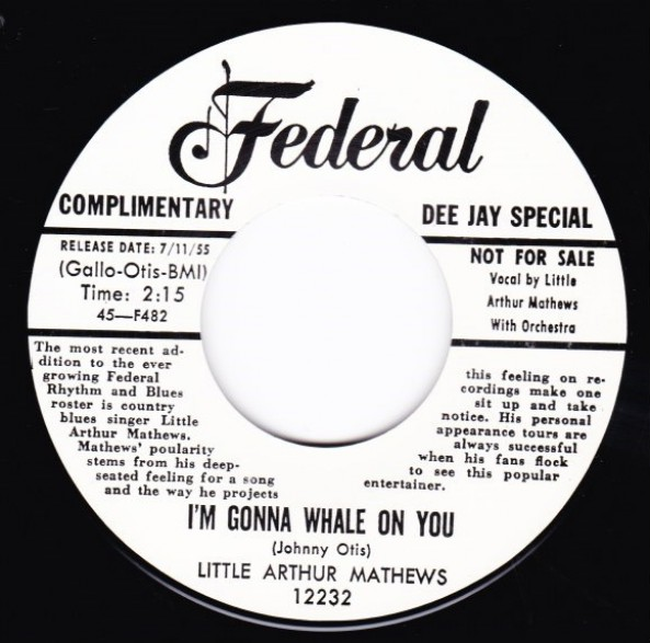 "LITTLE ARTHUR MATHEWS ""I'M GONNA WHALE ON YOU / SOMEDAY BABY"" 7"""
