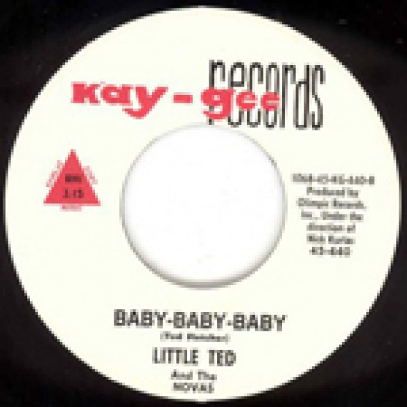 """LITTLE TED (& The Novas) """"Baby-Baby-Baby / (If I Had) All Your Lovin"""" 7"""""""