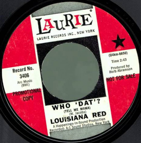 """LOUISIANA RED """"WHO DAT? / LITTLE GIRL TAKE YOUR TIME"""" 7"""""""