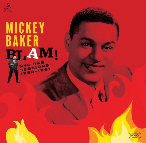 """MICKEY BAKER """"Blam! The NYC R&B Sessions"""" LP"""