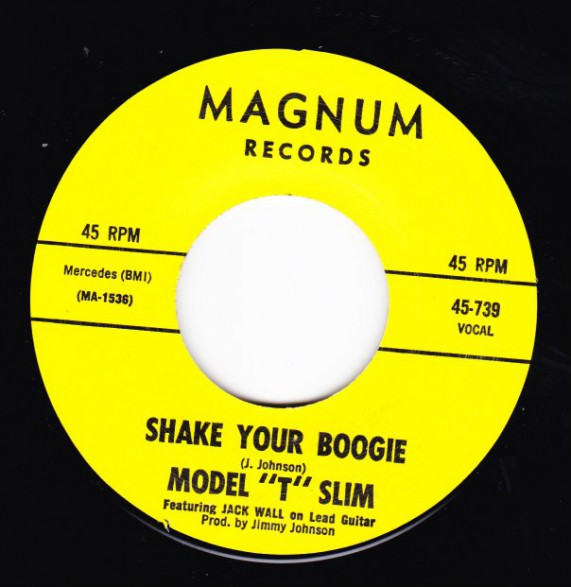 "MODEL 'T' SLIM ""SHAKE YOUR BOOGIE / JACKSON TENNESSEE"" 7"""