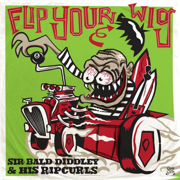 "SIR BALD DIDDLEY AND HIS RIPCURLS ""Flip Your Wig!"" LP"
