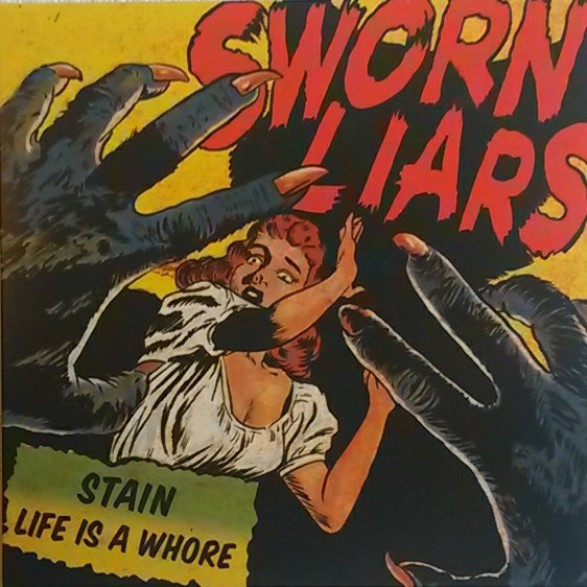 """SWORN LIARS """"Stain / Life Is A Whore"""" 7"""""""