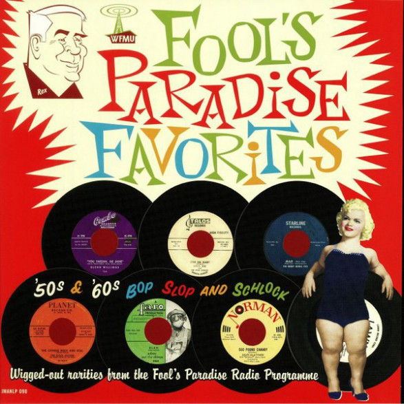 FOOL'S PARADISE FAVORITES - '50s & '60s Bop Slop & Schlock LP+7""