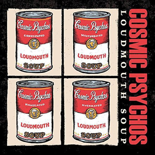 "COSMIC PSYCHOS ""Loudmouth Soup"" CD"