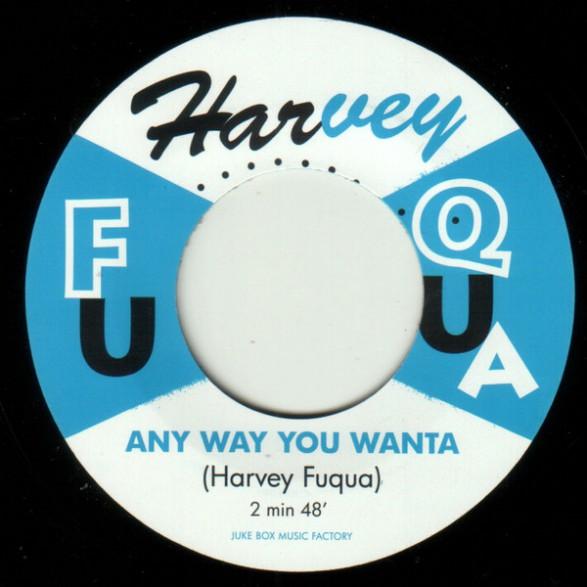 "HARVEY FUQUA ""Any Way You Wanta"" / HARVEY & ANN ""What Can You Do"" 7"""