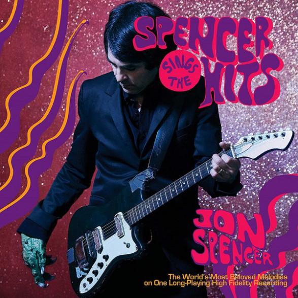 """JON SPENCER """"Spencer Sings The Hits"""" LP"""