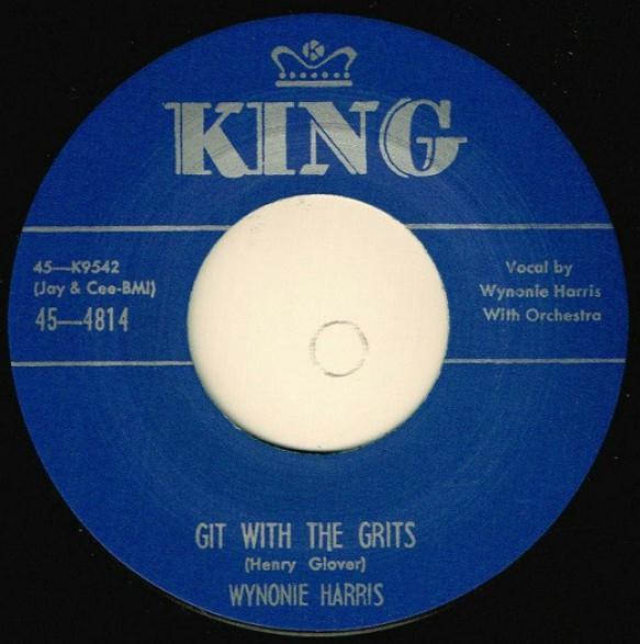 """WYNONIE HARRIS """"GIT WITH THE GRITS / DRINKIN' SHERRY WINE"""" 7"""""""