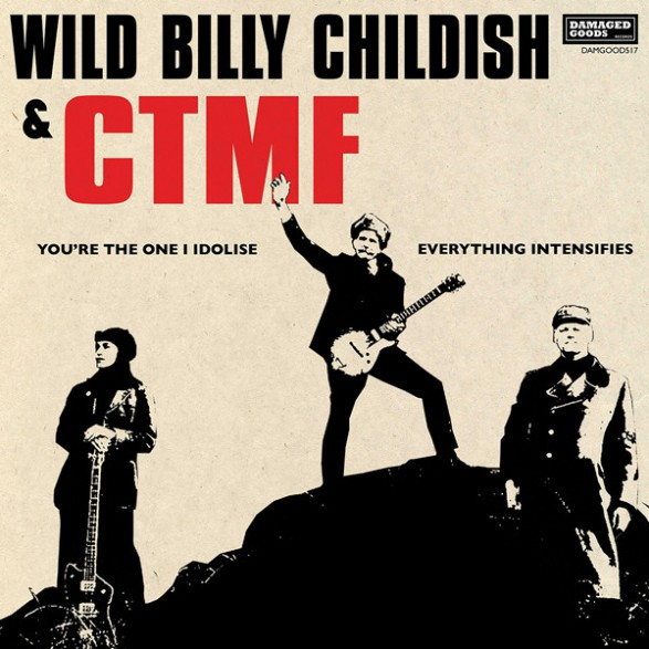 "BILLY CHILDISH & CTMF ""You're The One I Idolise / Everything Intensifies"" 7"""