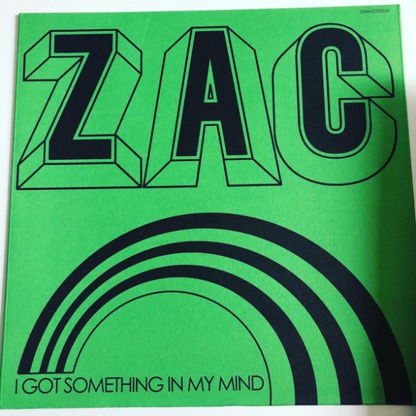 "ZAC ""I Got Something In My Mind / The King Is Dead"" 7"""