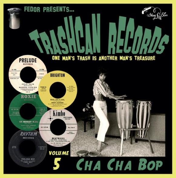 "TRASHCAN RECORDS Vol. 5: Cha Cha Bop 10"""