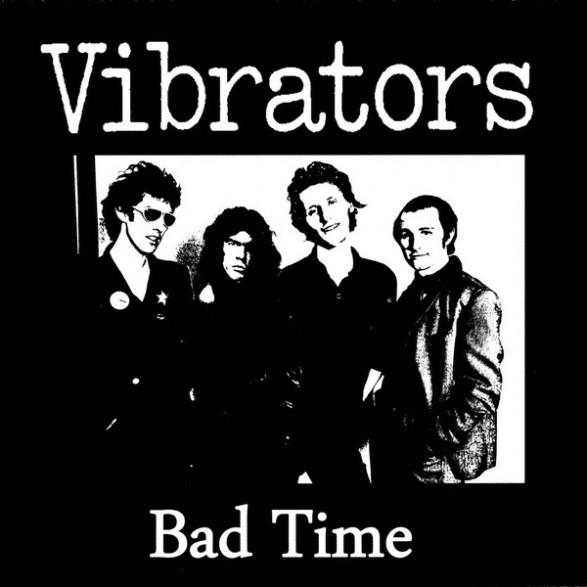 """VIBRATORS """"Bad Time"""" 7"""""""
