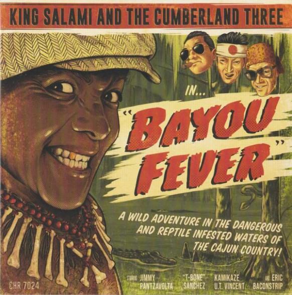 "KING SALAMI AND THE CUMBERLAND THREE ""Bayou Fever"" 7"""