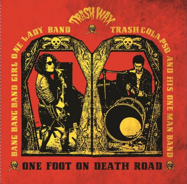"Bang Bang Band Girl One Lady Band / Trash Colapso & His One Man Band ""One Foot On Death Road"" LP"