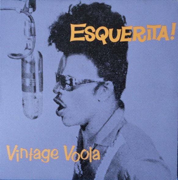 """ESQUERITA """"Vintage Voola"""" LP"""