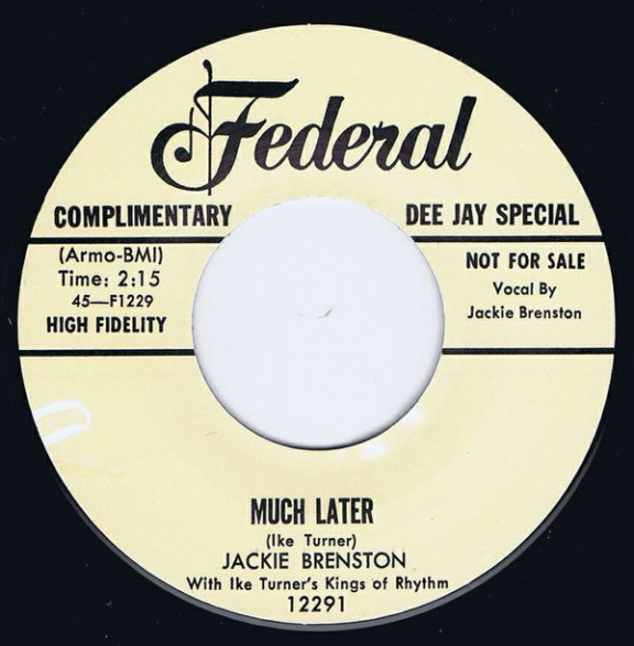 """Jackie Brenston With Ike Turner's Kings Of Rhythm """"Much Later / The Mistreater"""" 7"""""""