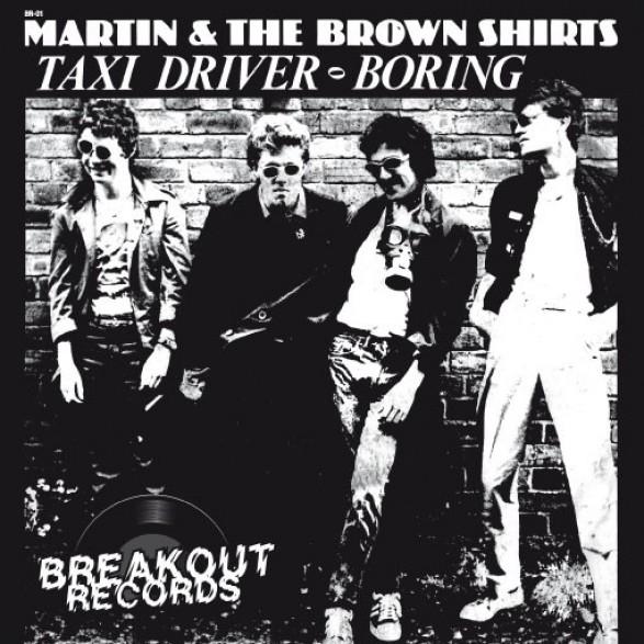 "Martin & The Brown Shirts ""Taxi Driver / Boring"" 7"""