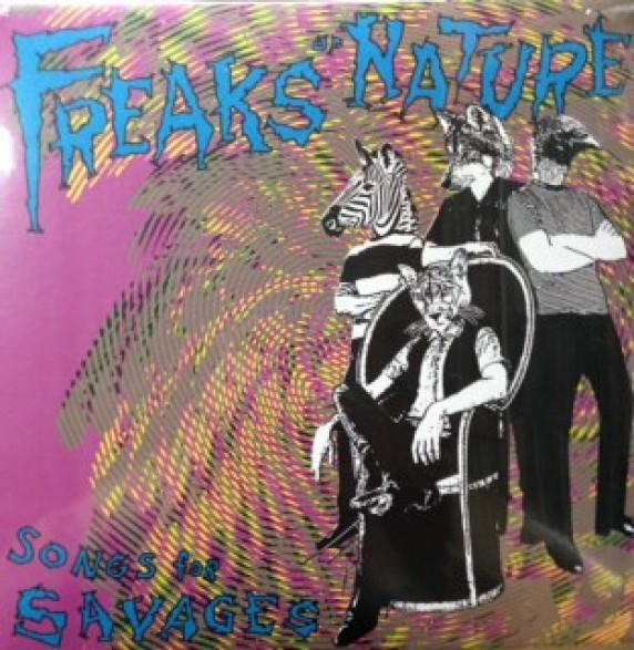 """FREAKS OF NATURE """"Songs For Savages"""" LP"""